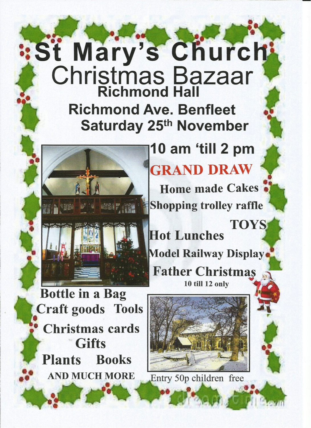 Grand Draw | Home made cakes | shopping trolley raffle | toys | hot lunches | model railway display | Father Christmas 10-12 only | Bottle in a bag | craft goods | tools | Christmas cards | gifts | plants | books | and much more! | 50p entry children free